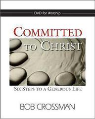 Committed to Christ: DVD: Six Steps to a Generous Life