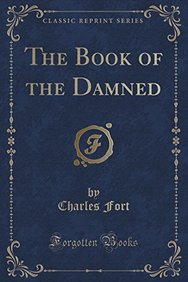 The Book of the Damned (Classic Reprint)