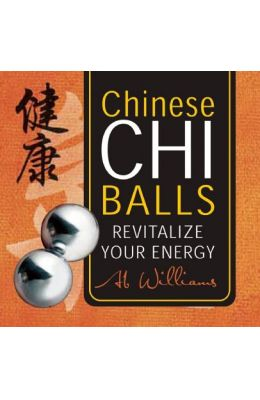 Chinese Chi Balls: Revitalize Your Energy [With 2 Silver Chi Balls and Drawstring Bag]