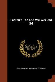 Laotzu's Tao and Wu Wei 2nd Ed