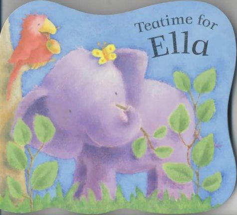 Teatime For Ella Board Book