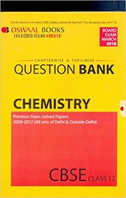 Chemistry Class 12 Chapterwise & Topicwise Question Bank Board Exam March 2018 : Cbse