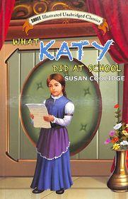 What Katy Did At School : Shree Illustrated Unabriged Classics