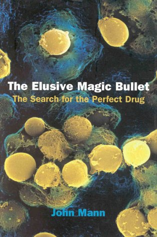 The Elusive Magic Bullet: The Search for the Perfect Drug