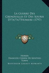 La Guerre Des Grenouilles Et Des Souris Dacentsa -A Centshomere (1797)