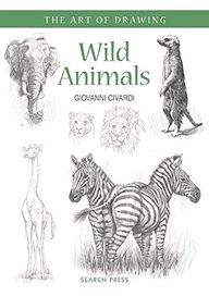 Art Of Drawing : Wild Animals