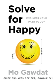 Solve For Happy : Engineer Your Path Joy