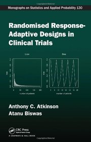 Randomised Response-Adaptive Designs in Clinical Trials (Chapman & Hall/CRC Monographs on Statistics & Applied Probability)