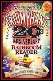 Uncle John's Triumphant 20th Anniversary Bathroom Reader (Uncle Johns Bathroom Reader)
