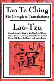 Tao Te Ching: Six Complete Translations