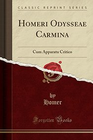 Homeri Odysseae Carmina: Cum Apparatu Critico (Classic Reprint) (Latin Edition)