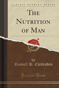 The Nutrition of Man (Classic Reprint)