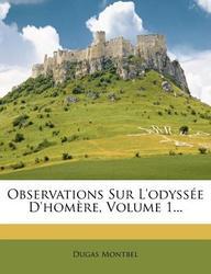 Observations Sur L'Odyss E D'Hom Re, Volume 1...