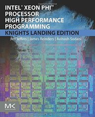 Intel Xeon Phi Processor High Performance Programming: Knights Landing Edition 2nd Edition