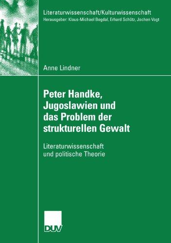 Peter Handke, Jugoslawien und das Problem der strukturellen Gewalt