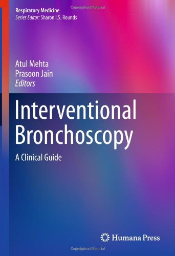 Interventional Bronchoscopy: A Clinical Guide (Respiratory Medicine)