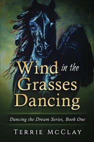 Wind in the Grasses Dancing (Dancing the Dream) (Volume 1)