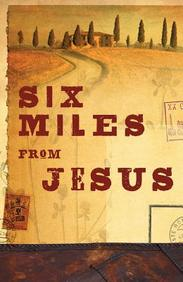 Six Miles from Jesus: 25- Pack Tracts