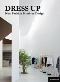 Buy Dress Up New Fashion Boutique Design Book Wang Sahoqiang 8492810947 9788492810949 Sapnaonline Com India