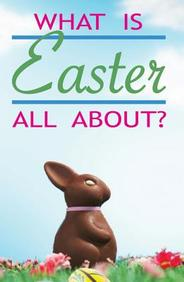 What Is Easter All About? : 25- Pack Tracts
