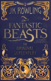 Fantastic Beasts & Where To Find Them : Original Screenplay
