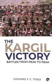 Kargil Victory : Battles From Peak To Peak