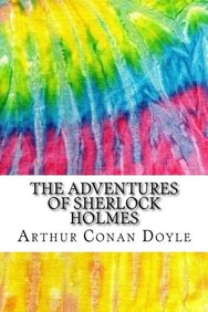 The Adventures of Sherlock Holmes: Includes MLA Style Citations for Scholarly Secondary Sources, Peer-Reviewed Journal Articles and Critical Essays (Squid Ink Classics)