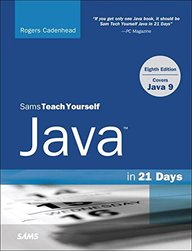 Java in 21 Days, Sams Teach Yourself (Covering Java 9) (8th Edition)