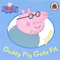 Peppa Pig : Daddy Pig Gets Fit