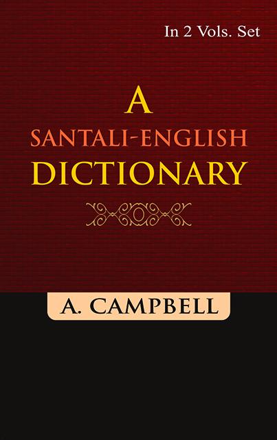 A Santali-english Dictionary (a- K), Vol. 1