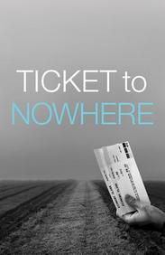 Ticket to Nowhere: 25- Pack Tracts