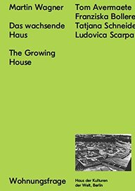 Martin Wagner: The Growing House: Das wachsende Haus