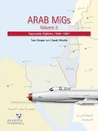 Arab Migs Vol. 2: Supersonic Fighters: 1956-1967