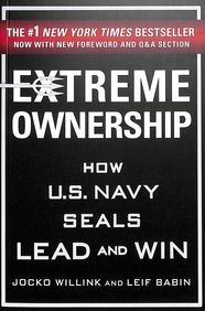 Extreme Ownership : How U.S. Navy Seals Lead & Win