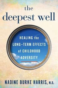 Deepest Well : Healing The Long Term Effects Of Childhood Adversity