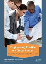 Engineering Practice in a Global Context: Understanding the Technical and Social to Inform Educators