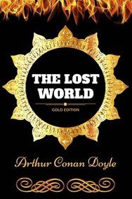 The Lost World: By Sir Arthur Conan Doyle - Illustrated