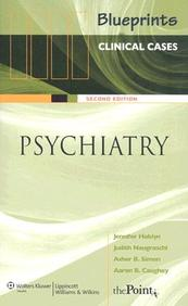 Blueprints Clinical Cases In Psychiatry
