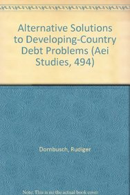 Alternative Solutions to Developing-Country Debt Problems (Aei Studies, 494)
