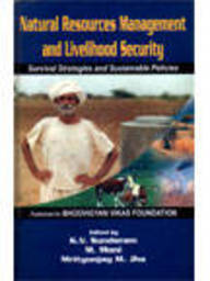 Natural Resources Management & Livelihood Secur Ity Survival Strategies & Sustainable Policies