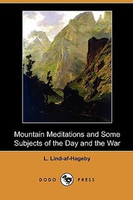 Mountain Meditations and Some Subjects of the Day and the War (Dodo Press)