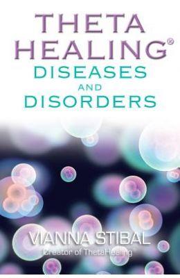Theta Healing : Diseases & Disorders