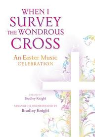 When I Survey The Wondrous Cross: Satb