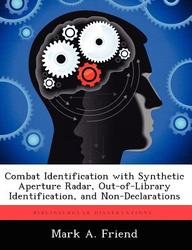Combat Identification with Synthetic Aperture Radar, Out-of-Library Identification, and Non-Declarations