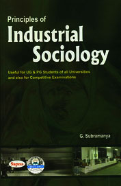 Principles Of Industrial Sociology