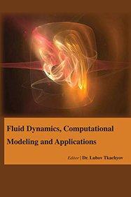 Fluid Dynamics, Computational Modeling and Applications