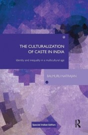 The Culturalization of Caste in India: Identity and Inequality in a Multicultural Age