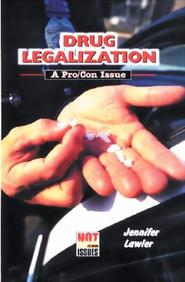 Drug Legalization (Hot Pro/Con Issues)