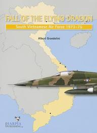 Fall of the Flying Dragon: South Vietnamese Air Force 1973-75