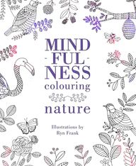 Mindfulness Colouring : Nature